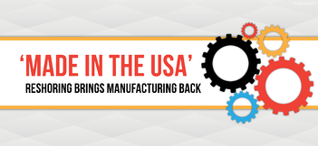 reshoring brings manufacturing back