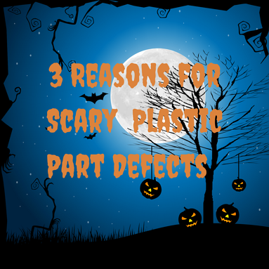 3 Reasons for Scary Deefects in Plastic Parts (1).png