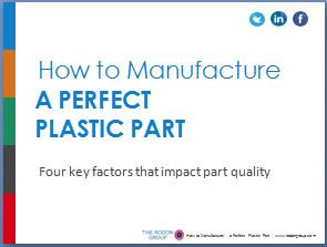 How to Manufacture a Perfect Plastic Part