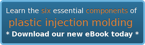 Learn the six essential components of   plastic injection molding   * Download our new eBook today *