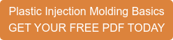 NEW EBOOK:  Plastic Injection Molding Basics  GET YOUR FREE PDF TODAY