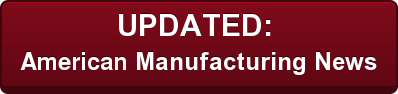 UPDATED:  American Manufacturing News